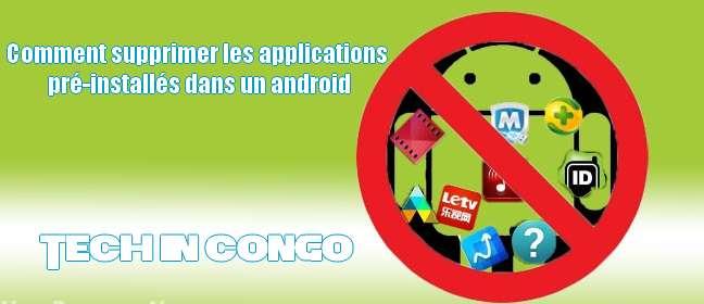 Comment supprimer les applications android pre installe Comment supprimer les applications pré-installés dans un android