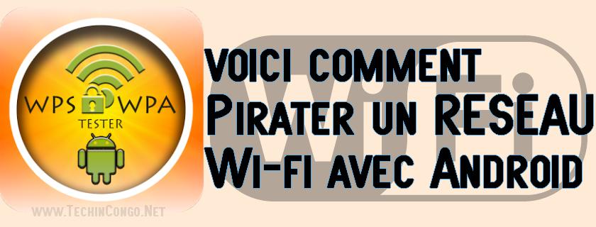 Pirater un Reseau WIFI avec Android Comment cracker un Wifi avec Android (avec /sans Root)