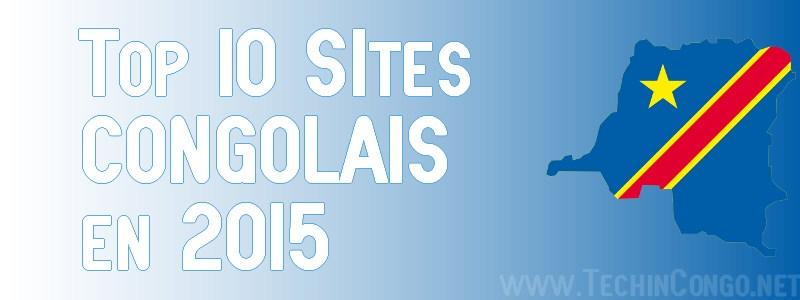 Top 10 Sites Congolais 2015 Top 10 des Sites internet Congolais les plus visités – 2015