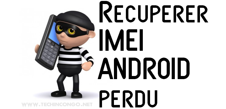 recuperer imei telephone android
