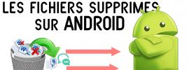 Comment récupérer les SMS/Contacts/Photos supprimés sur Android
