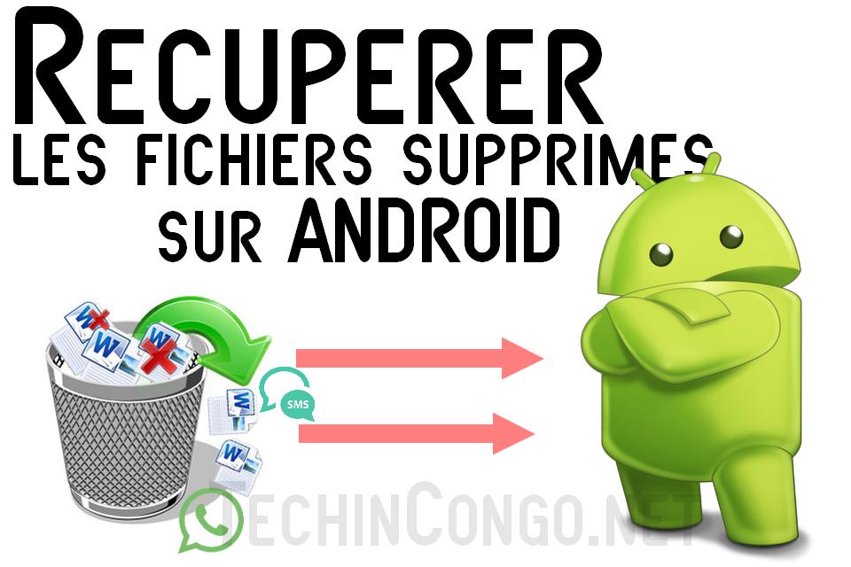 Recuperer Fichier suprimes android Comment récupérer les SMS/Contacts/Photos supprimés sur Android