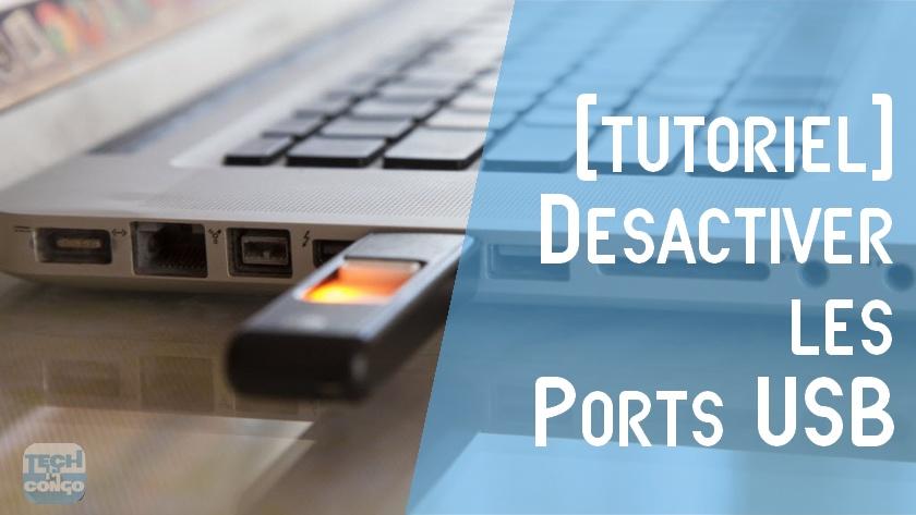 USB sur Ordinateur Comment empêcher de copier vos fichiers en désactivant les ports USB