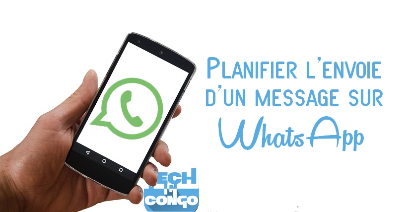 Planifer message WhatsApp Comment planifier l'envoie automatique des messages sur WhatsApp