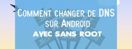Comment changer les serveurs DNS sur Android (Wi-Fi / Réseaux mobiles) sans ROOT