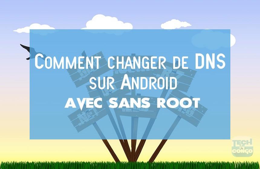 serveurs DNS Android Comment changer les serveurs DNS + Liste de DNS les plus rapides