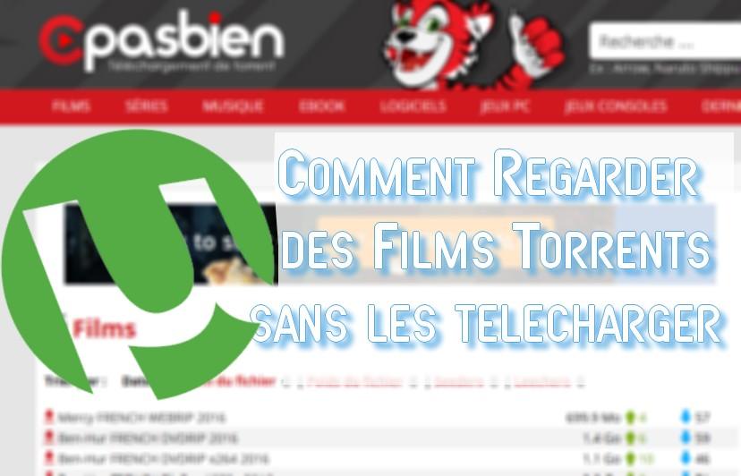 torrent streaming Comment regarder un film torrent sans le télécharger