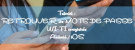 Comment retrouver les mots de passe Wi-Fi enregistrés sur Android/iOS