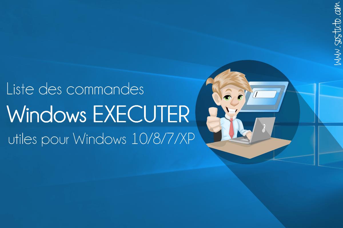 commandes executer windows Liste des commandes « exécuter » (Run) utiles pour Windows 10 / 8 /7