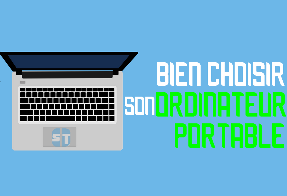 choisir un ordinateur portable 8 critères de choix d'un ordinateur portable en fonction de ses besoins