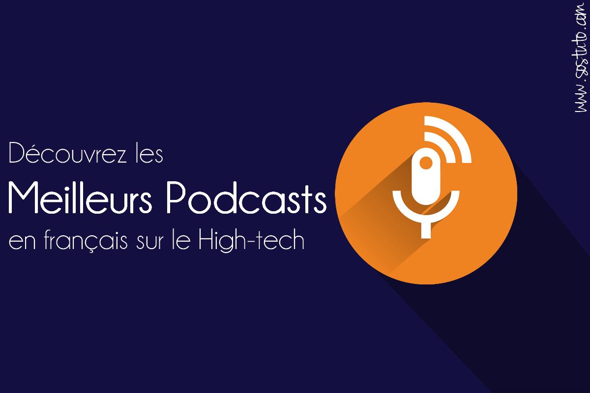 meilleurs podcast francais Liste des Meilleurs Podcast 2019 sur les Nouvelles Technologies en français