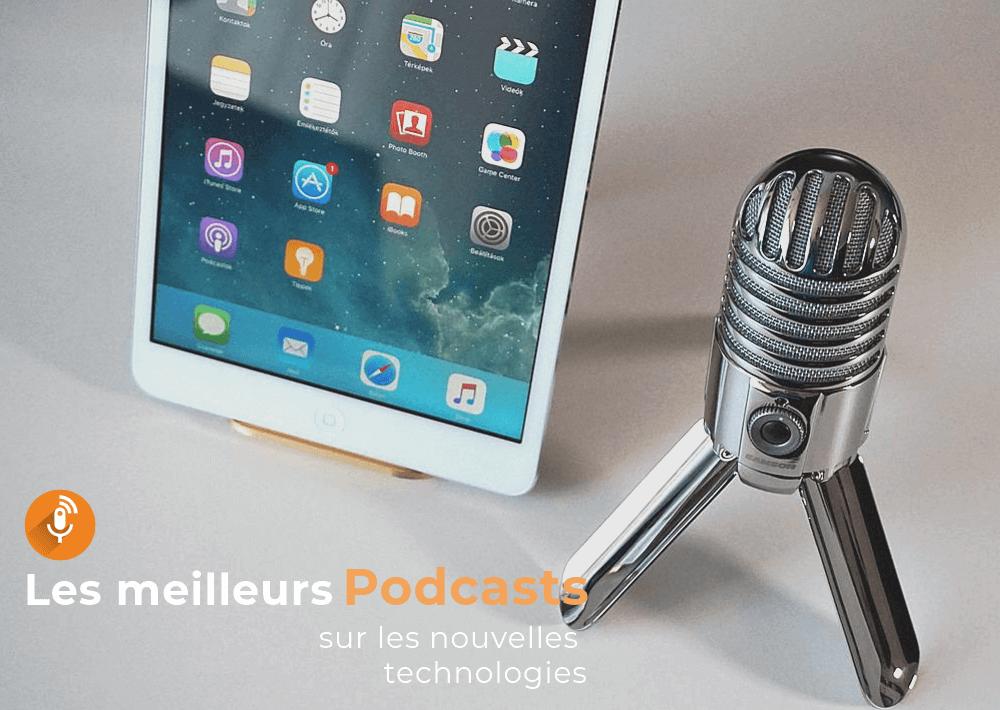podcast sur les nouvelles technologies Liste des meilleurs podcast 2018 sur les nouvelles technologies
