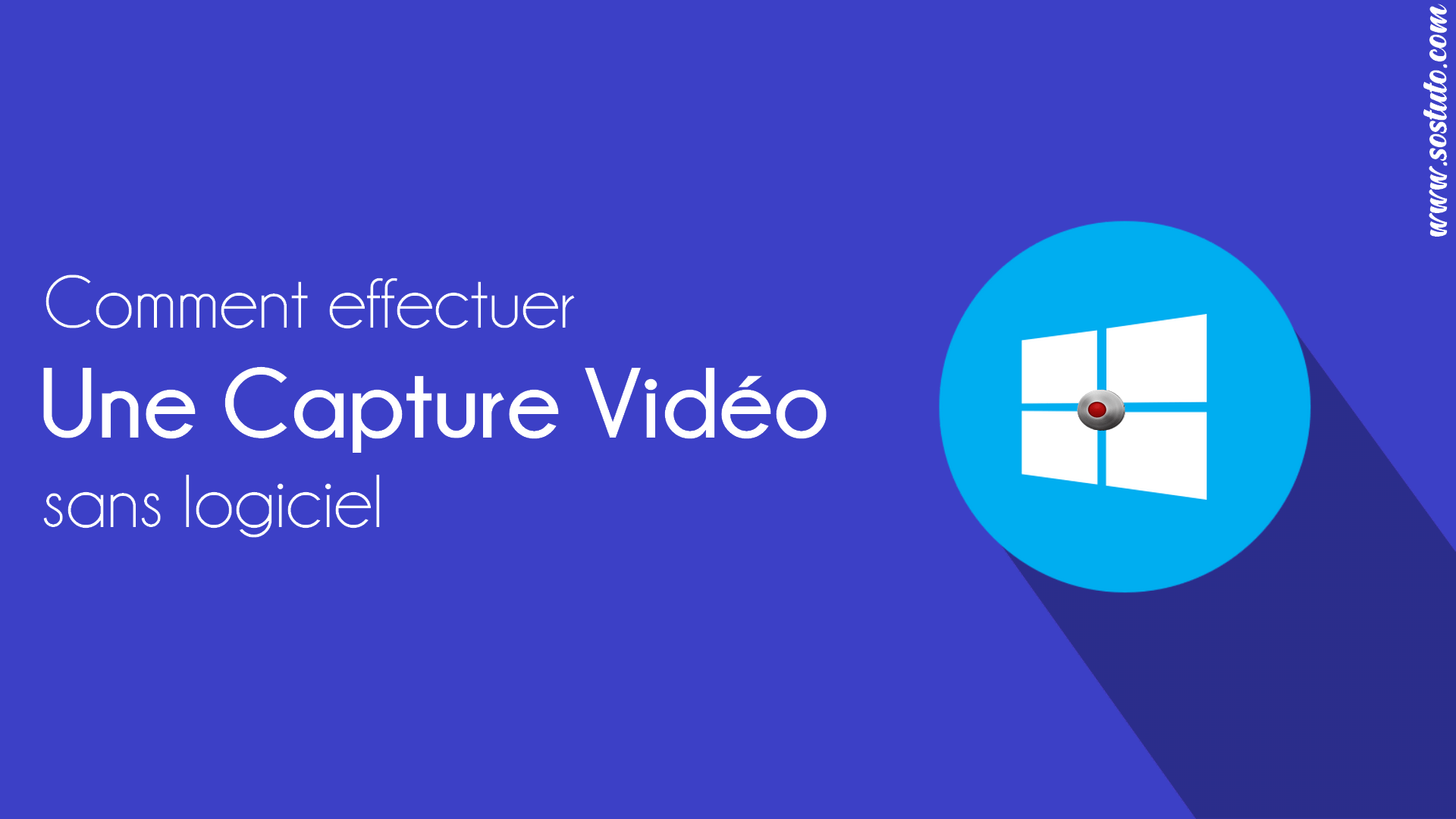 capture video windows 10 Comment effectuer une capture vidéo d'écran sur Windows 10 (sans logiciel)