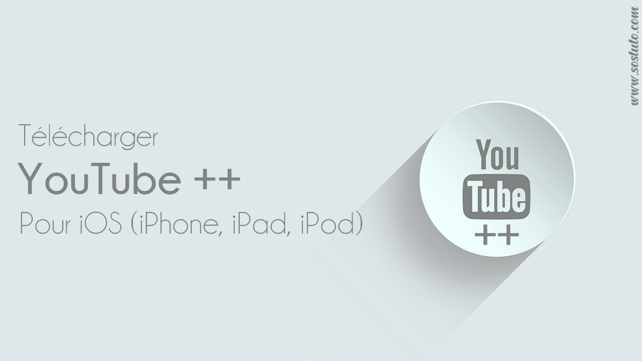 Telecharger YouTube YouTube++   Meilleure appli pour Télécharger une vidéo YouTube sur iPhone & iPad